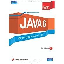 Java 6 - inkl. Lernkontrolle auf CD: Einstieg für Anspruchsvolle (Master Class)