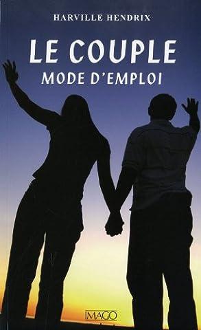 Mariage Mode D Emploi - Le couple, mode