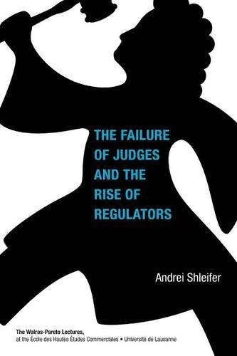 The Failure of Judges and the Rise of Regulators (Walras-pareto Lectures) (Global Corporate Collections)