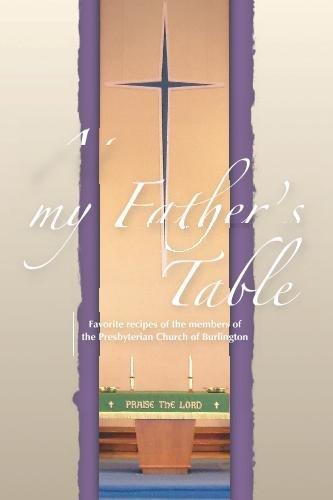 At My Father's Table by Ma Presbyterian Church of Burlington (2009-05-30)