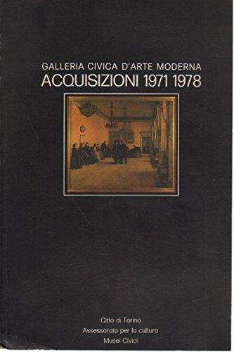Galleria civica d'arte moderna. Acquisizioni 1971-1978