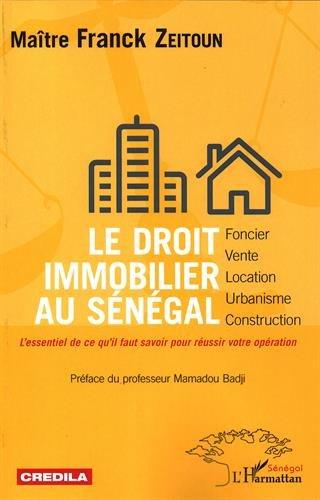 Le droit immobilier au Sénégal - foncier, vente, location, urbanisme, construction