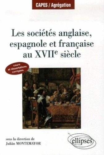 Les sociétés anglaise, espagnole et française au XVIIe siècle : Cours et dissertations corrigées