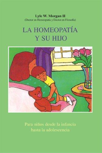 La Homeopatia y Su Hijo: Para Ninos Desde La Infancia Hasta La Adolescencia (Inner Traditions)