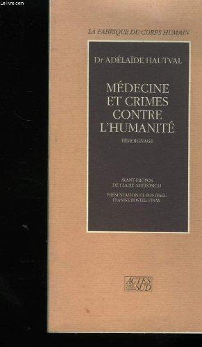 Medecine et crimes contre l'humanite. temoignage.