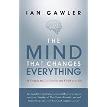 The Mind That Changes Everything: 48 Creative Meditations That Will Enrich Your Life