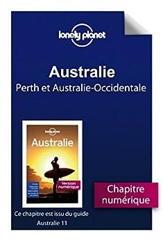 Australie 11ed - Perth et lAustralie-Occidentale