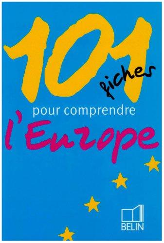 101 Fiches pour comprendre l'Europe