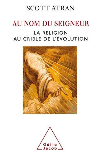 Au nom du Seigneur: La religion au crible de l'évolution