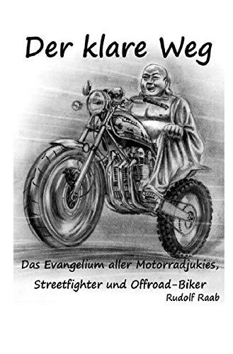 Der klare Weg: Zen - die Kunst bewusst Motorrad zu fahren (Die Kunst Der Zen-meditation)