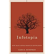 [(Infotopia : How Many Minds Produce Knowledge)] [By (author) Cass R. Sunstein] published on (September, 2006)