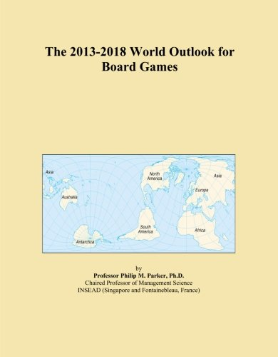 The 2013-2018 World Outlook for Board Games