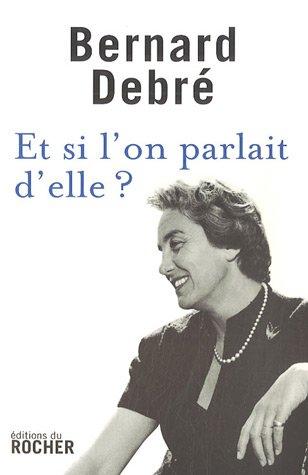 Et si l'on parlait d'elle ? par Bernard Debré