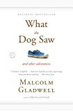 What the Dog Saw: And Other Adventures (English Edition)