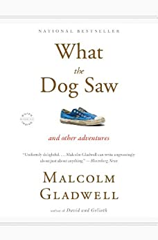 What the Dog Saw: And Other Adventures (English Edition) par [Gladwell, Malcolm]