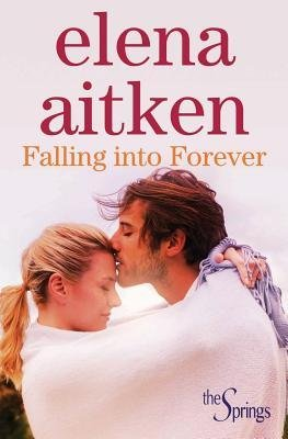 [ FALLING INTO FOREVER ] Aitken, Elena (AUTHOR ) Mar-31-2014 Paperback