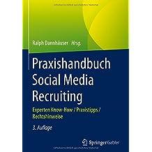 Praxishandbuch Social Media Recruiting: Experten Know-How / Praxistipps / Rechtshinweise