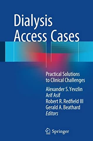 Dialysis Access Cases: Practical Solutions to Clinical Challenges (Access Solutions)