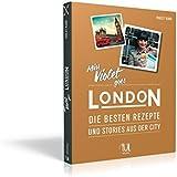 Miss Violet goes London - Die besten Rezepte und Storys aus der City