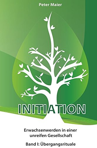 Initiation - Erwachsenwerden in einer unreifen Gesellschaft