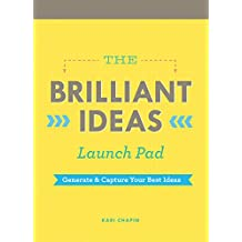 Brilliant Ideas Launch Pad: Generate & Capture Your Best Ideas (Notepad)