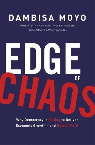 Edge of Chaos por Dambisa Moyo