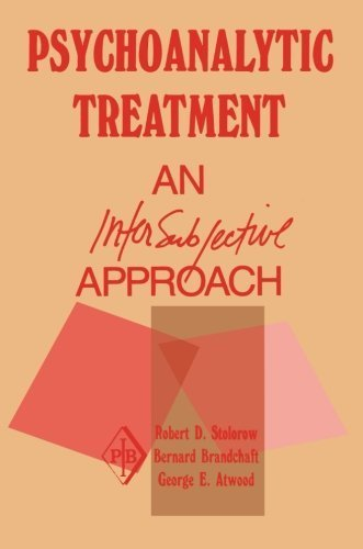 Psychoanalytic Treatment: An Intersubjective Approach (Psychoanalytic Inquiry Book Series) by Stolorow, Robert D., Brandchaft, Bernard, Atwood, George E. (2000) Paperback