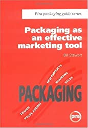 Packaging as an Effective Marketing Tool (Pira Packaging Guide) by Bill Stewart (1996-07-03)