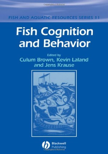 Fish Cognition and Behavior (Fish and Aquatic Resources) (2006-10-10)