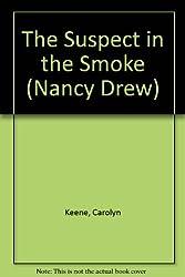 The Suspect in the Smoke (Nancy Drew)