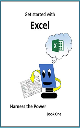 Get Started with Excel: Harness the Power (English Edition)