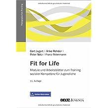 Fit for Life: Module und Arbeitsblätter zum Training sozialer Kompetenz für Jugendliche (Pädagogisches Training)