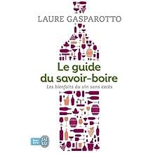 Le guide du savoir-boire : Les bienfaits du vin sans excès