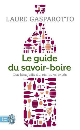 Le guide du savoir-boire : Les bienfaits du vin sans excs