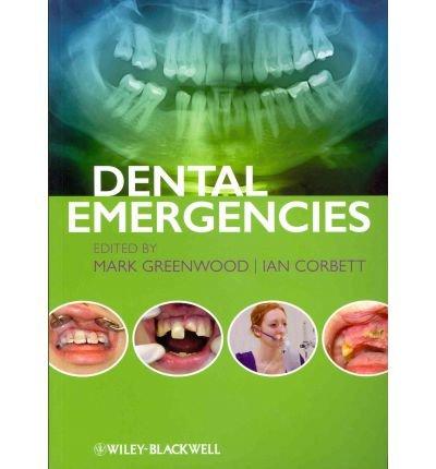 [(Dental Emergencies)] [ By (author) Mark Greenwood, By (author) Ian Corbett ] [May, 2012]