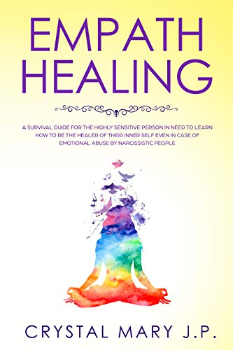Empath Healing: A Survival Guide for the