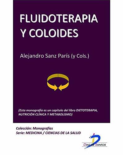 Fluidoterapia y coloides (Este capítulo pertenece al libro Dietoterapia, nutrición clínica y metabolismo): 1 por Alejandro Sanz Paris