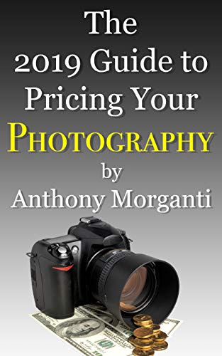 The 2019 Guide to Pricing Your Photography (English Edition)