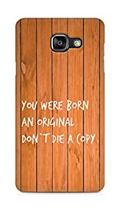 AMEZ you were born an original dont die a copy Back Cover For Samsung Galaxy A5 (2016 EDITION)
