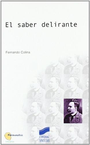 El saber delirante (Psicoanálisis. Conceptos) por Fernando Colina
