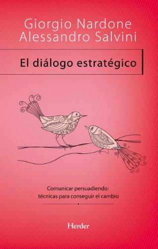 El diálogo estratégico: Comunicar persuadiendo: técnicas para conseguir el cambio (Problem Solving)