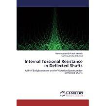 Internal Torsional Resistance in Deflected Shafts: A Brief Enlightenment on the Vibration Spectrum for Deflected Shafts