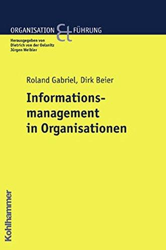 Informationsmanagement in Organisationen (Organisation und Führung)