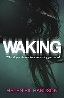Waking: A dark and addictive read that will stay with you after the final page by [Richardson, Helen]