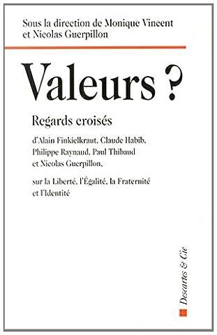 Alain Nicolas - Valeurs ? : Regards croisés d'Alain Finkielkraut,