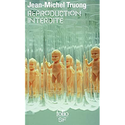 Reproduction interdite (Folio. Science-fiction t. 516)