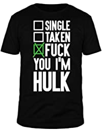 FabTee Single Taken Fuck You I Am Hulk - Men T-Shirt - Size S-3XL