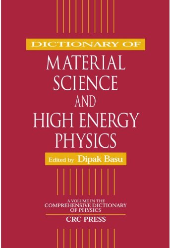 Dictionary of Material Science and High Energy Physics (Comprehensive Dictionary of Physics) (English Edition)
