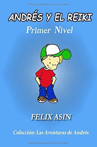 Descargar Libro Andrés y el Reiki de Felix Asin