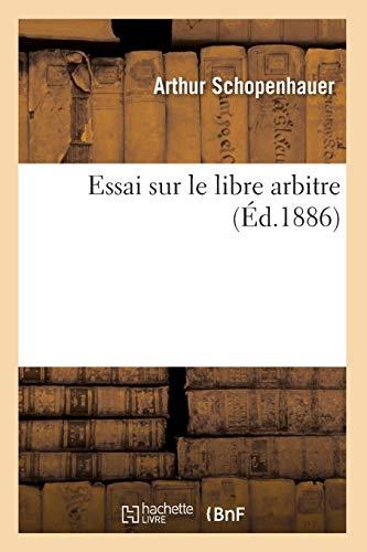 Essai sur le libre arbitre, (Éd.1886) par Arthur Schopenhauer